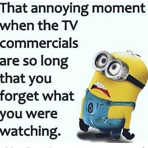Name:  206812-That-Annoying-Moment-When-The-Tv-Commercials-Are-So-Long-That-You-Forget-What-You-Were-Wa.jpg
