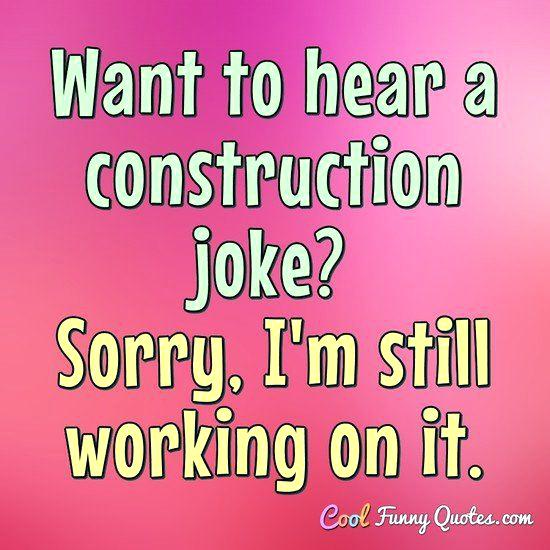 Name:  construction-quotes-want-to-hear-a-joke-sorry-still-working-on-it-for-business-cards.jpg